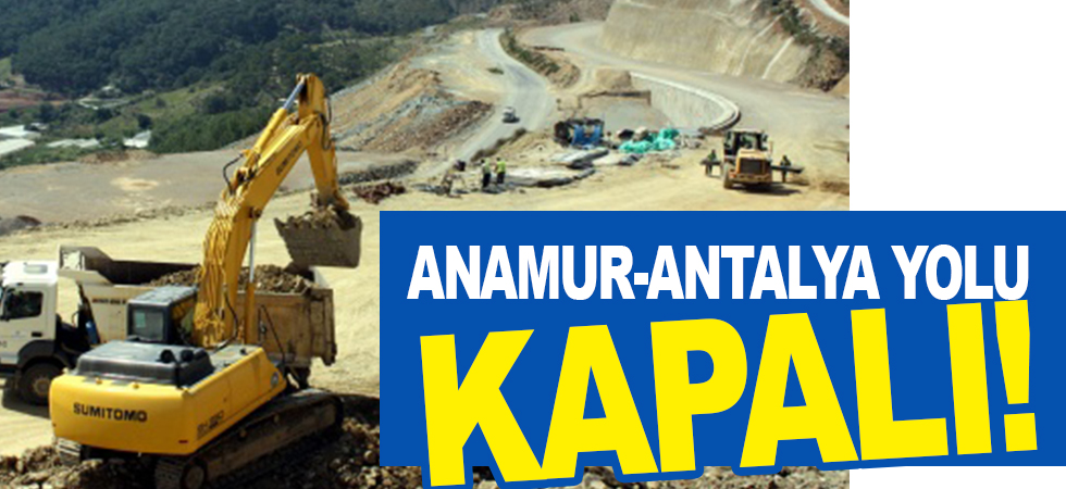 Anamur-Antalya yolu kapalı