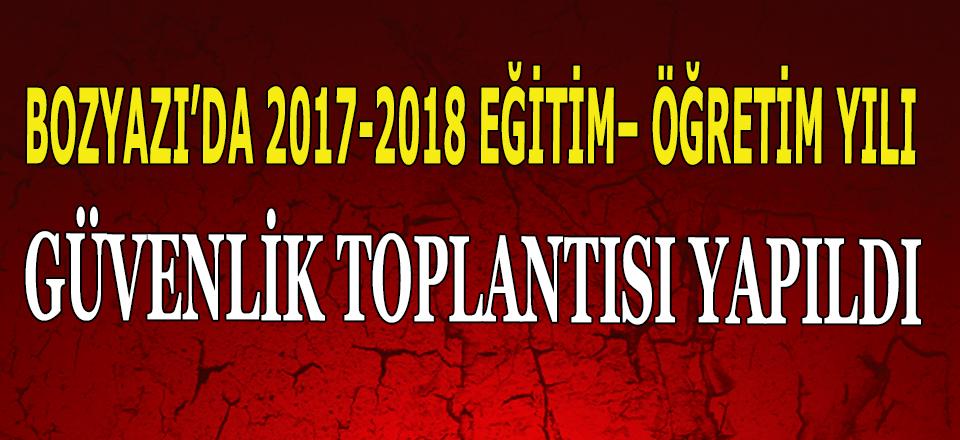 BOZYAZI'DA 2017-2018 EĞİTİM– ÖĞRETİM YILI GÜVENLİK TOPLANTISI YAPILDI
