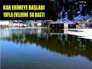 Kar Erimeye Başladı, Yayla Evlerini Su Bastı