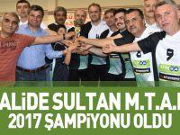 VALİDE SULTAN M.T.A.L. 2017 ŞAMPİYONU OLDU