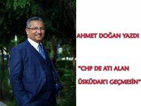 CHP DE ATI ALAN ÜSKÜDAR'I GEÇMESİN