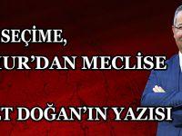 HAYDİ SEÇİME, ANAMUR'DAN MECLİSE...